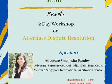 """2 DAY WORKSHOP ON """"ALTERNATIVE DISPUTE RESOLUTION (ADR)"""" BY BEING LAWGICAL & JLSR [LIMITED SEATS!!!]"""