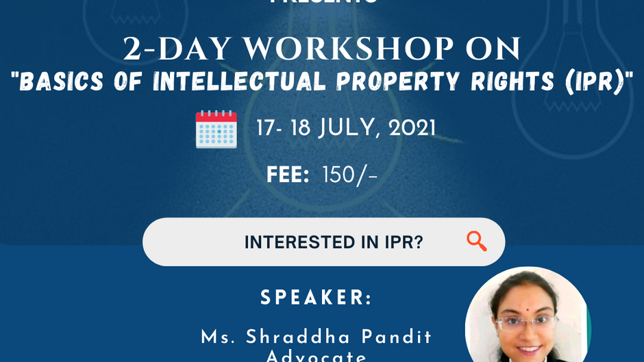 """2-DAY WORKSHOP ON """"BASICS OF IPR"""" BY JUS CORPUS & JOURNAL FOR LAW STUDENTS AND RESEARCHERS"""