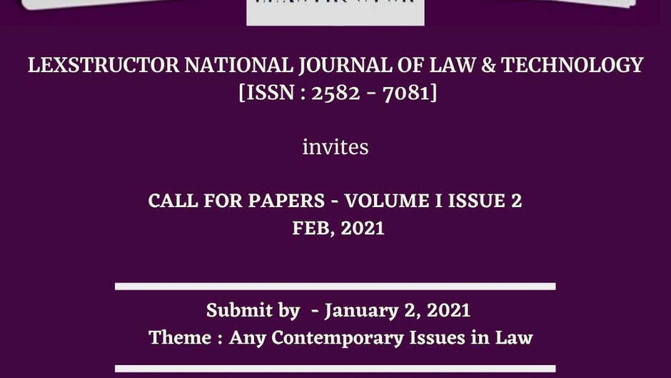 CALL FOR PAPERS LEXSTRUCTOR NATIONAL JOURNAL OF LAW AND TECHNOLOGY (VOL. I ISSUE 2) : SUBMIT BY JAN