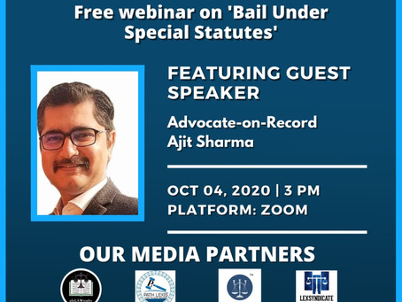 THE LEGAL NOTICE PRESENTS A FREE WEBINAR WITH ADV. AJIT SHARMA ON BAIL UNDER SPECIAL STATUTES