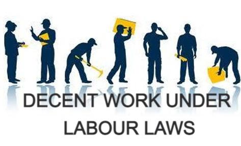 CONCEPT OF DECENT WORK UNDER LABOUR LAWS: AN ANALYSIS