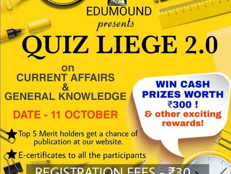 EDUMOUND PRESENTS QUIZ LIEGE - 2.O