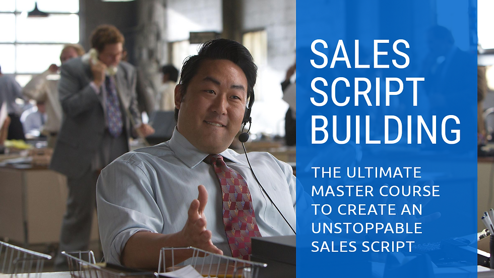 Script Building: How to Build An Unstoppable Sales Script