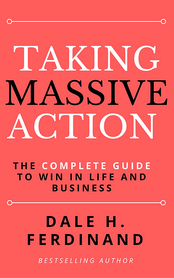 Taking Massive Action: The complete guide to win in life and business