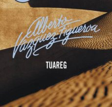 Reseña: Tuareg, de Alberto Vazquez-Figueroa