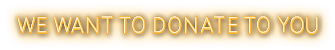 we-want-to-donate-to-you.png
