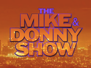 The Mike and Donny Show