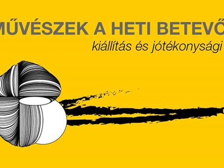 """""""Művészek a Heti Betevőért"""" jótékonysági aukció, kiállítás és vásár. - nov. 2019"""