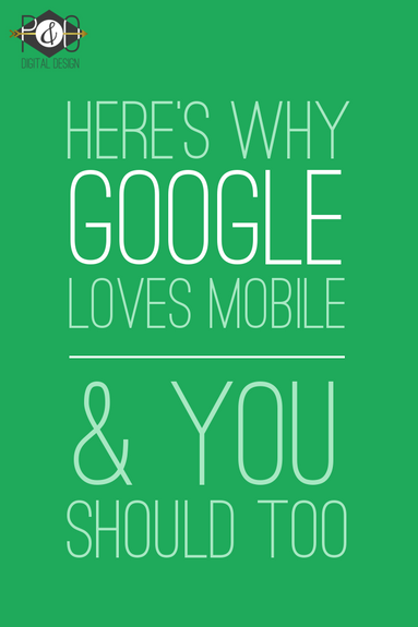 Here's Why Google Loves Mobile & You Should Too