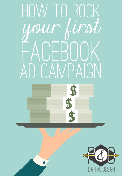 How to Rock Your First Facebook Ad Campaign