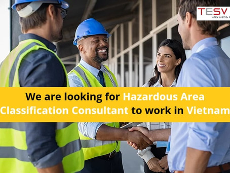 We are looking for Hazardous Area Classification Consultant to work in Vietnam