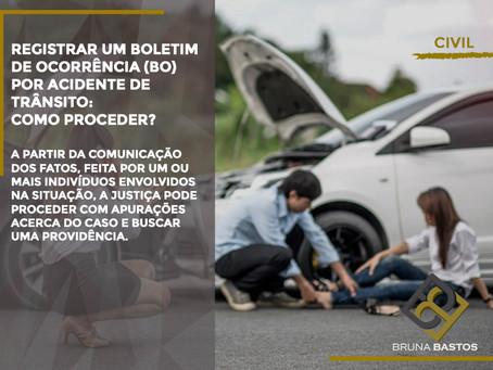 Registrar um Boletim de Ocorrência (BO) por acidente de trânsito: como proceder?