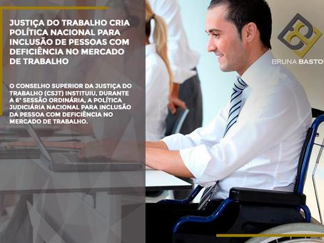 Justiça do Trabalho cria política nacional para inclusão de pessoas com deficiência no mercado