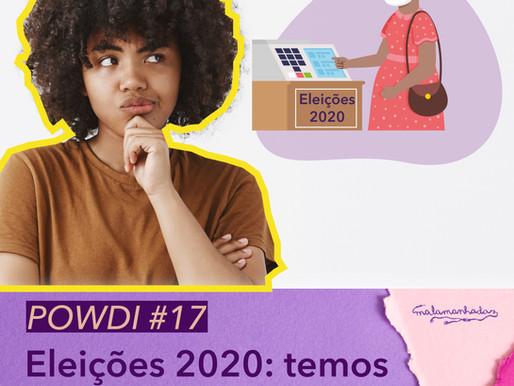 Powdi #17 Eleições 2020: temos o que comemorar?