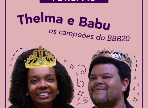 Powdi #12 Thelma e Babu: os campeões do BBB20