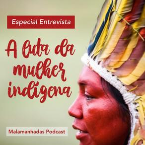 Especial Entrevista: a luta da mulher indígena
