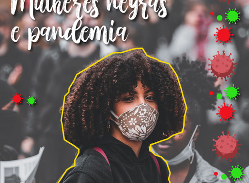 #14 - Mulheres negras e pandemia