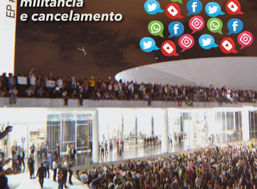 #13 - Ativismo digital, militância e cancelamento