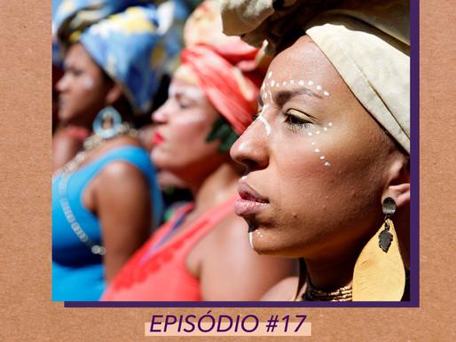 #17 - Série Política Feminista - 01 Mulheres Negras