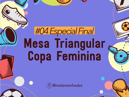 EP#04 Mesa Triangular: Copa Feminina