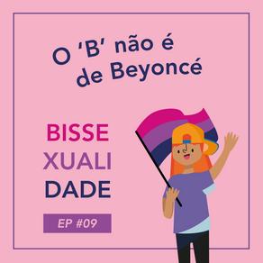 EP#09 O 'B' não é de Beyoncé (com Elton Guilherme)