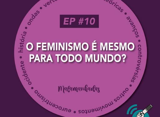 #10 - O Feminismo É Mesmo Para Todo Mundo? (com Brenda Marques) #OPodcastÉDelas