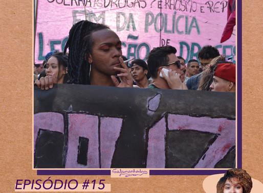 #15 - O que o feminismo tem a ver com as drogas?