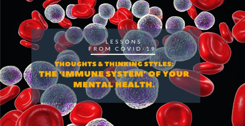 Thoughts & Thinking Styles: The Immune System of Your Mental Health