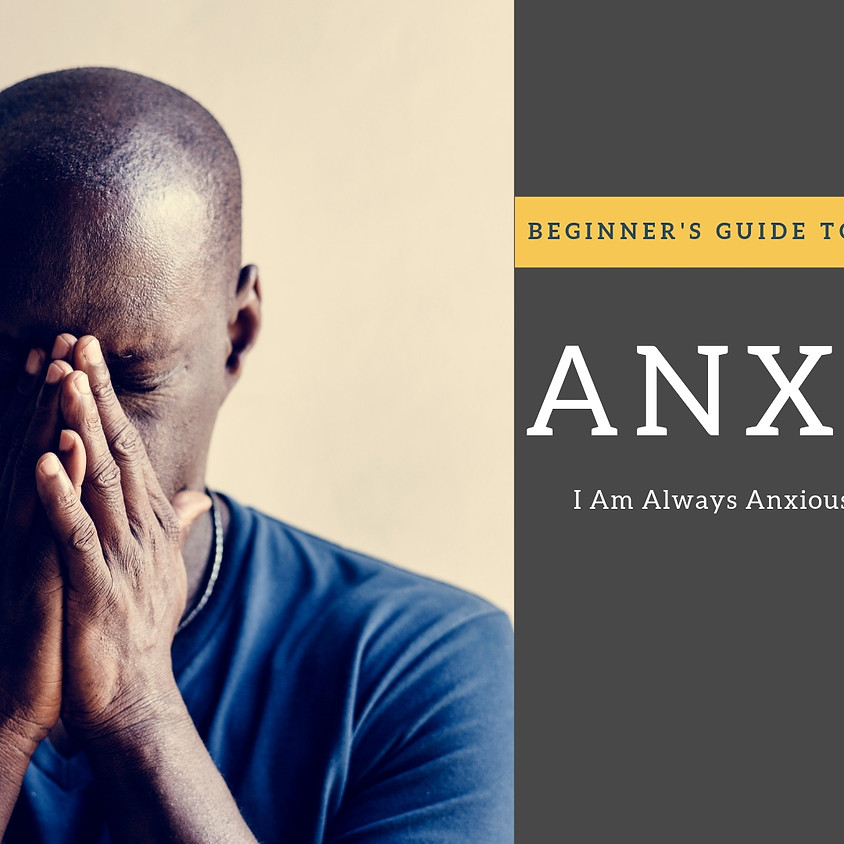 Managing Anxiety: Beginners Guide to Self-Management