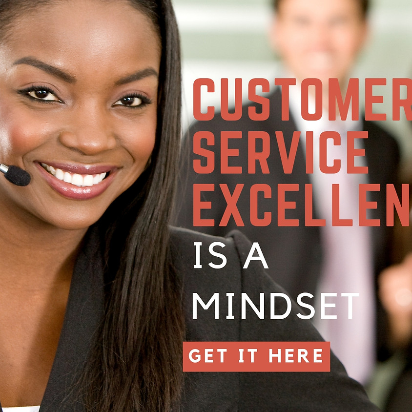 Customer Service Excellence is a Mindset