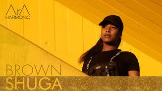 Brown Shuga - ArA Harmonic