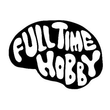 Full Time Hobby.jpg