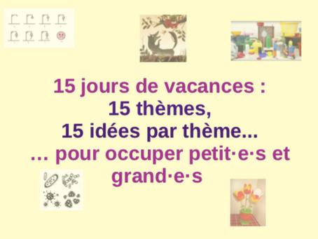 15 idées pour les vacances