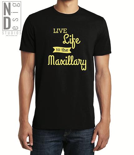 Live Life to the Maxillary