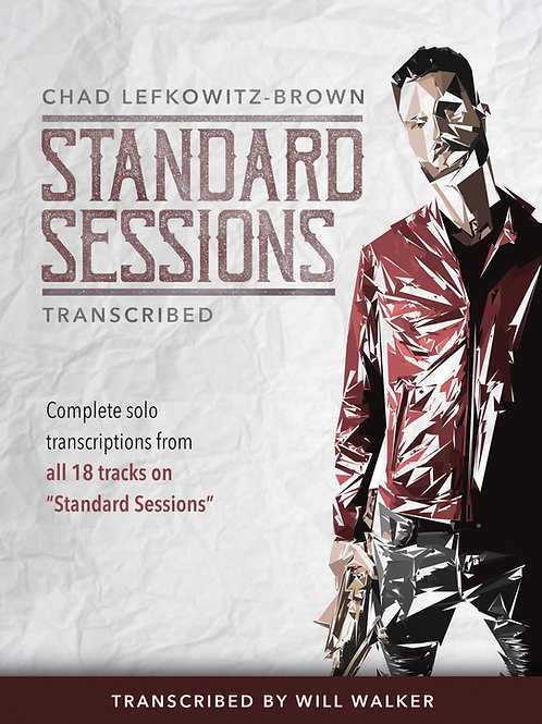 Chad LB Standard Sessions Transcribed (Digital Download - Eb)
