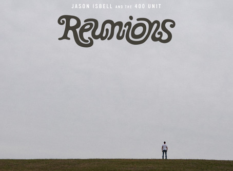 Album Review: Jason Isbell and the 400 Unit - 'Reunions'