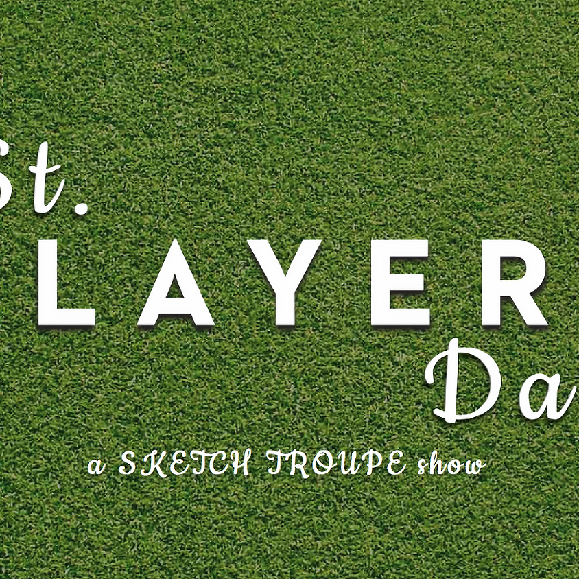 St. PLAYERS Day: 7:30pm Show
