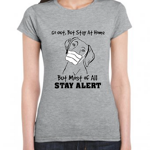 Stay Alert - GD72 Ladies T-Shirt