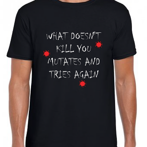 What Doesn't Kill You-   GD01 Unisex T-Shirt