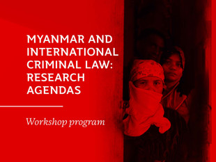 Research workshop: 'Myanmar and International Criminal Law: Research Agendas'