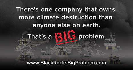 BLK Biggest owner climate destruction .p