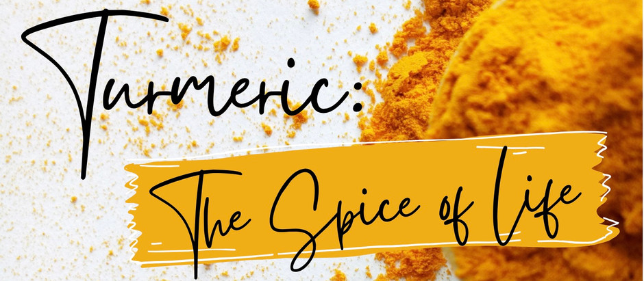 Turmeric: The Spice of Life!