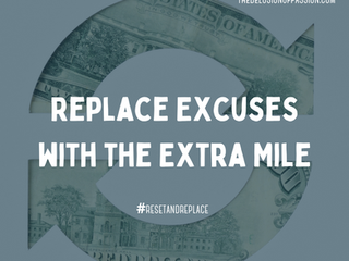 Replace Excuses with the Extra Mile