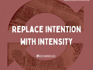 Replace Intention with Intensity