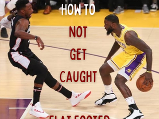How to Not Get Caught Flat Footed