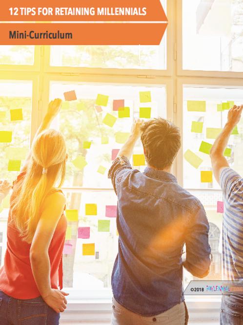 12 Tips For Retaining Millennials (Mini Curriculum)