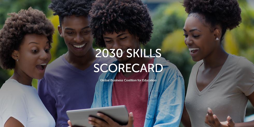 2030 SKILLS SCORECARD Global Business Coalition for Education