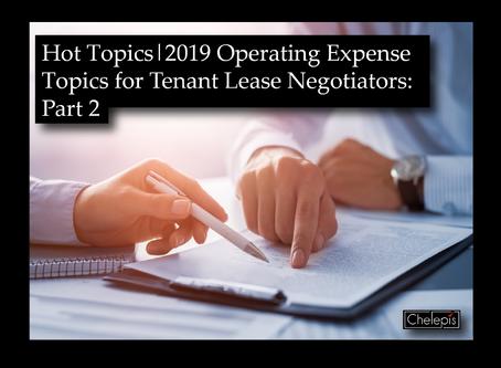Hot Topics   2019 Operating Expense Topics for Tenant Lease Negotiators: Part 2