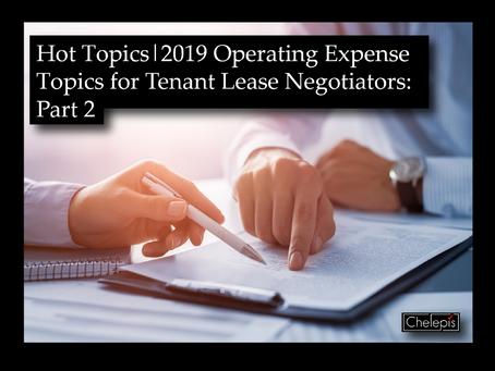 Hot Topics | 2019 Operating Expense Topics for Tenant Lease Negotiators: Part 2