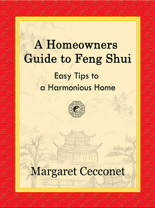 A Homeowners Guide to Feng Shui Easy Tips to a Harmonious Home